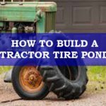 How to build a tractor tire pond